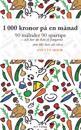 1 000 kronor på en månad : 90 måltider, 90 spartips och hur du kan få pengarna som blir över att växa