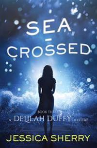 Sea-Crossed: A Delilah Duffy Mystery