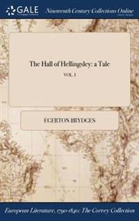 The Hall of Hellingsley: A Tale; Vol. I