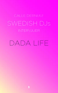 Swedish DJs - intervjuer : Dada Life