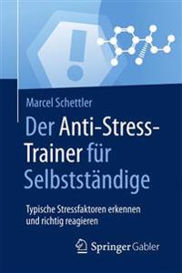 Der Anti-Stress-Trainer fur Selbststandige
