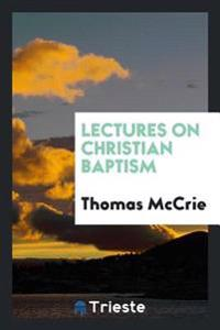 Lectures on Christian Baptism