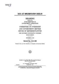 Data ACT Implementation Check-In: Hearing Before the Subcommittee on Government Operations of the Committee on Oversight and Government Reform