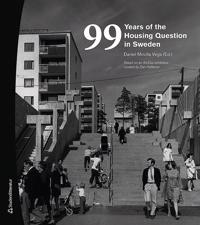 99 years of the housing question in Sweden