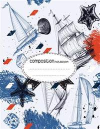 Composition Notebook, 8.5 X 11, 110 Pages: Hand-Painted-Boat: (School Notebooks)