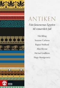 Antiken : från faraonernas Egypten till romarrikets fall