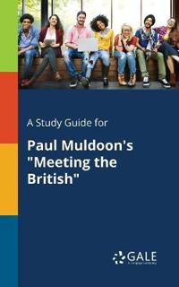 A Study Guide for Paul Muldoon's Meeting the British