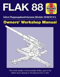 Haynes Flak 88 8.8cm Flugzeugabwehrkanone (Models 18/36/37/41) Owners' Workshop Manual