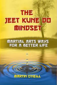 The Jeet Kune Do Mindset