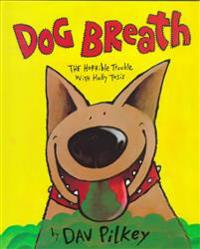 Dog Breath! the Horrible Trouble with Hally Tosis: The Horrible Trouble with Hally Tosis