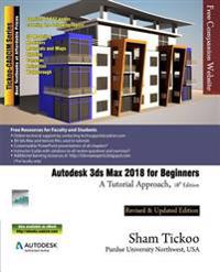 Autodesk 3ds Max 2018 for Beginners: A Tutorial Approach