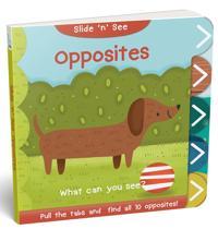 Slide 'n' See Opposites