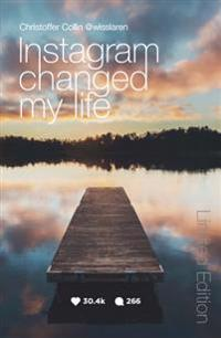 Instagram changed my life - signerad specialutgåva - Christoffer Collin pdf epub