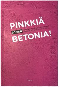 Pinkkiä betonia!
