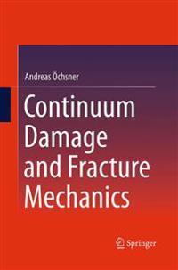 Continuum Damage and Fracture Mechanics