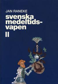 Svenska medeltidsvapen. 2