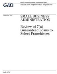 Small Business Administration: Review of 7(a) Guaranteed Loans to Select Franchisees: Report to Congressional Requesters.