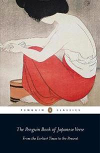 The Penguin Book of Japanese Verse: From the Earliest Times to the Present