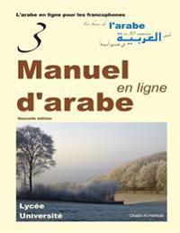 Manuel D'Arabe En Ligne - Tome III - Version 4: Livre + Enregistrements En Ligne