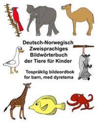 Deutsch-Norwegisch Zweisprachiges Bildworterbuch Der Tiere Fur Kinder Tospraklig Bildeordbok for Barn, Med Dyretema