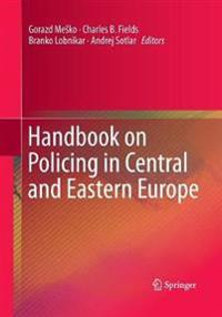 Handbook on Policing in Central and Eastern Europe