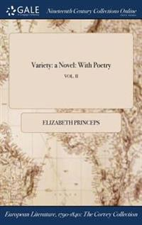 Variety: A Novel: With Poetry; Vol. II