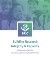 Building Research Integrity & Capacity: An Interactive Guide for Promotores/Community Health Workers