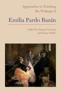 Approaches to Teaching the Writings of Emilia Pardo Bazán