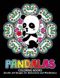 Pandalas Coloring Book: Relax with Panda and Mandala Zentangle Design for Ages 2-4, 4-8, 9-12, Teen & Adults, Kids