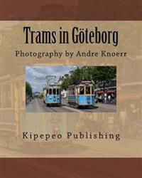 Trams in Goteborg: Photography by Andre Knoerr