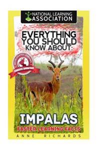 Everything You Should Know about: Impalas Faster Learning Facts