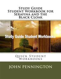 Study Guide Student Workbook for Serafina and the Black Cloak: Quick Student Workbooks