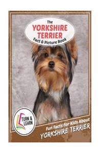 The Yorkshire Terrier Fact and Picture Book: Fun Facts for Kids about Yorkshire Terrier