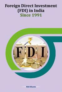 Foreign Direct Investment (FDI) in India Since 1991