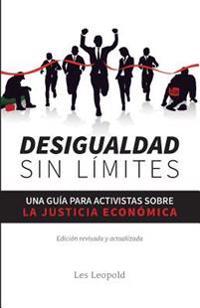 Desigualdad Sin Limites: Una Guia Para Activistas Sobre La Justicia Economica