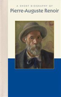 Pierre-Auguste Renoir (Short Bio)