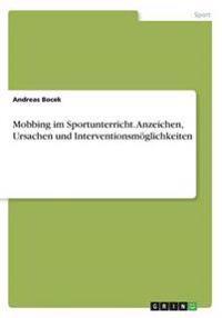 Mobbing Im Sportunterricht. Anzeichen, Ursachen Und Interventionsmoglichkeiten