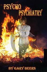 Psycho Psychiatry: A Psychiatric Horror Thriller