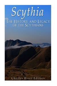 Scythia: The History and Legacy of the Scythians