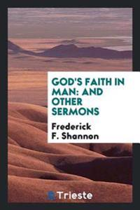 God's Faith in Man: And Other Sermons