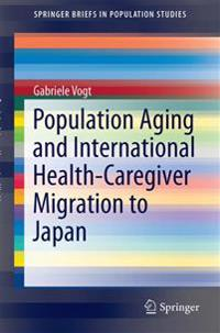 Population Aging and International Health-Caregiver Migration to Japan
