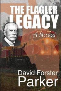 The Flagler Legacy