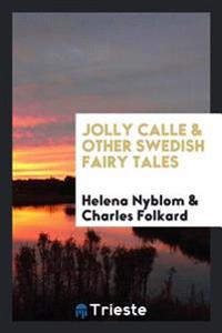 Jolly Calle & Other Swedish Fairy Tales