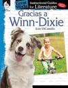 Gracias a Winn-Dixie (Because of Winn-Dixie): An Instructional Guide for Literature: An Instructional Guide for Literature