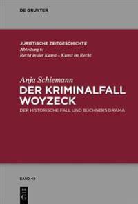 Der Kriminalfall Woyzeck: Der Historische Fall Und Büchners Drama