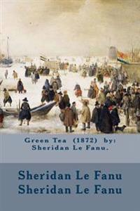 Green Tea (1872) by: Sheridan Le Fanu.