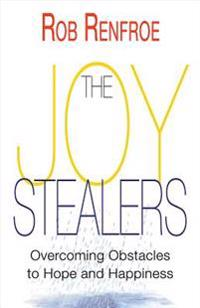 The Joy Stealers: Overcoming Obstacles to Hope and Happiness