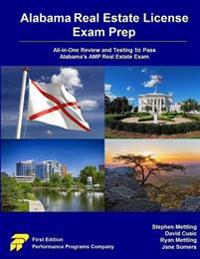 Alabama Real Estate License Exam Prep: All-In-One Review and Testing to Pass Alabama's Amp Real Estate Exam