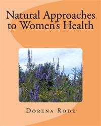Natural Approaches to Women's Health