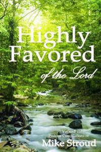 Highly Favored of the Lord Volume 3